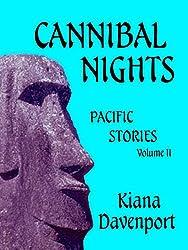 CANNIBAL NIGHTS Pacific Stories, Volume II