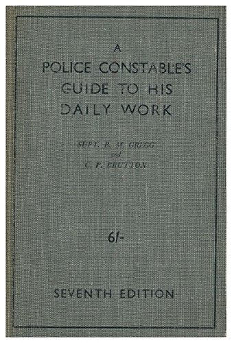 a-police-constables-guide-to-his-daily-work-and-what-ought-to-be-known-about-criminal-law-and-police