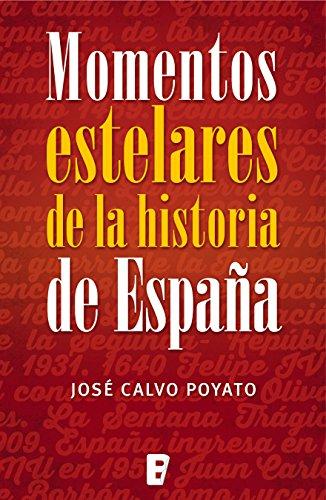 Descargar Libro Momentos estelares historia de España de José Calvo Poyato