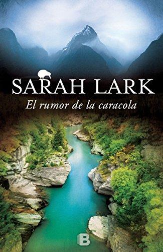 El rumor de la caracola (Trilogía del Fuego 2): Serie del Fuego. Vol. II por Sarah Lark