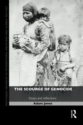 The Scourge of Genocide: Essays and Reflections (Routledge Advances in International Relations and Global Politics) by Adam Jones (2014-07-05)