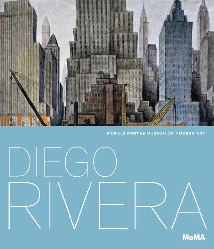 Diego Rivera: Murals for The Museum of Modern Art por Leah Dickerman