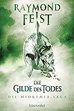 Die Midkemia-Saga 3: Die Gilde des Todes - Raymond Feist