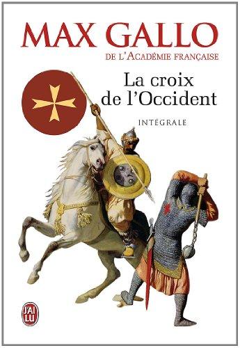 La Croix de l'Occident, Intégrale 2 volumes : Par ce signe tu vaincras ; Paris vaut bien une messe