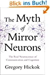 The Myth of Mirror Neurons: The Real...