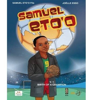 samuel-etoo-1-birth-of-a-champion-by-author-joelle-esso-may-2013