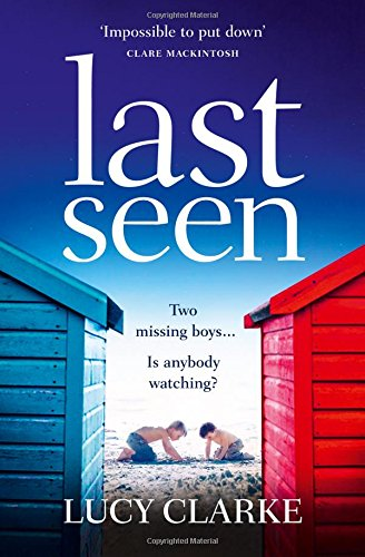 Last-Seen-A-summer-thriller-full-of-secrets-and-twists-a-gripping-read-for-2017