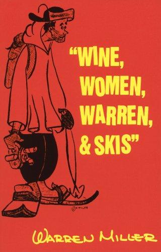 Wine, Women, Warren, & Skis (English Edition)