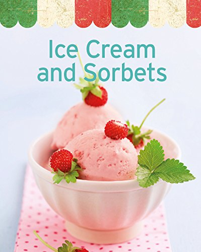 Ice Cream and Sorbets: Our 100 top