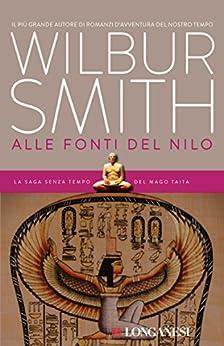 Alle fonti del Nilo: Il ciclo egizio (La Gaja scienza) di [Smith, Wilbur]