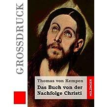 Das Buch von der Nachfolge Christi (Großdruck) (Grossdruck)