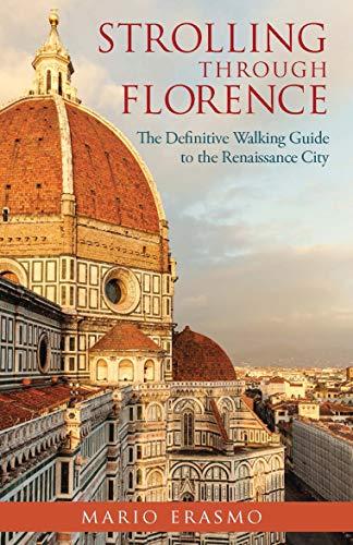 Como Descargar Libros Para Ebook Strolling through Florence: The Definitive Walking Guide to the Renaissance City PDF A Mobi