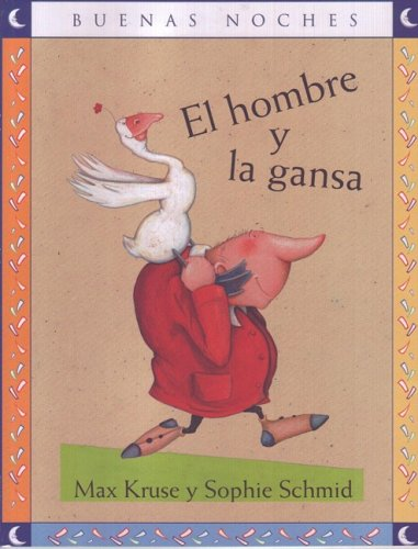 El Hombre y La Gansa/ The Man and the Goose (Buenas Noches)