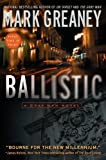 Ballistic (Gray Man) by Greaney, Mark (2011) Paperback