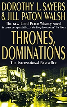 Thrones, Dominations (Lord Peter Wimsey and Harriet Vane series Book 1) by [Walsh, Jill Paton, Dorothy L. Sayers]
