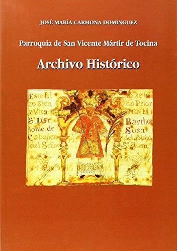Descargar Libro Parroquia de San Vicente Mártir de Tocina. Archivo Histórico (otras publicaciones) de José María Carmona Domínguez