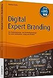 Digital Expert Branding - inkl. Augmented Reality App: Die Positionierungs- und Marketingstrategie für mehr Sichtbarkeit, Erfolg und Kunden (Haufe Fachbuch, Band 10438)