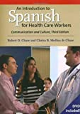 An Introduction to Spanish for Health Care Workers: Communication and Culture, Third Edition (Yale Language) 3 Pap/DVD by Chase, Robert O., Chase, Clarisa B. Medina de (2009) Paperback