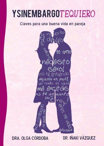 Ysinembargotequiero: Claves para una buena vida en pareja. de [Córdoba, Olga, Iñaki Vázquez]