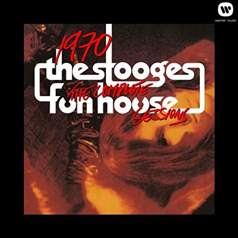 The Stooges Fun House - The Complete Fun House Sessions by The