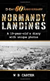 Normandy Landings (D-Day 60th Anniversary): A 19-year-old's diary with unique photos