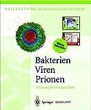 Bakterien, Viren, Prionen: Forschung für ein langes Leben (Meilensteine der Naturwissenschaft und Technik)