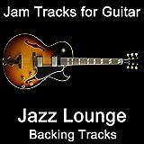 Jam Tracks for Guitar: Jazz Lounge (Backing Tracks)