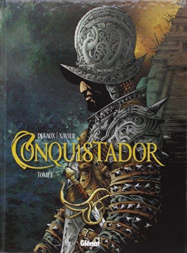 Conquistador (BD) (1) : Conquistador. Tome 1