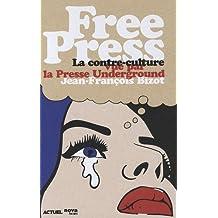 Free Press : La contre-culture vue par la Presse Underground