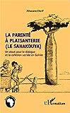 La parenté à plaisanterie (Le sanakouya): Un atout pour le dialogue et la cohésion sociale en Guinée...
