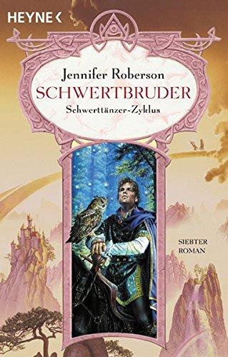 Schwertbruder: 7. Roman des Schwerttänzer-Zyklus (Heyne Science Fiction und Fantasy (06))