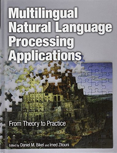 Multilingual Natural Language Processing Applications:From Theory to  Practice (IBM Press)