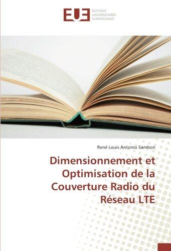 Dimensionnement et Optimisation de la Couverture Radio du Réseau LTE par René Louis Antonio Samhon