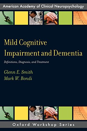 Mild Cognitive Impairment and Dementia: Definitions, Diagnosis, and Treatment (AACN Workshop Series) por Glenn E Smith