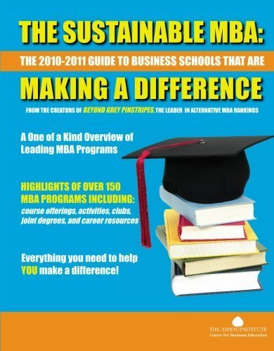 The Sustainable MBA: The 2010-2011 Guide to Business Schools That are Making a Difference by The Aspen Institute Center for Business Education (2009-09-15)