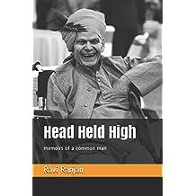 Head Held High: memoirs of a common man