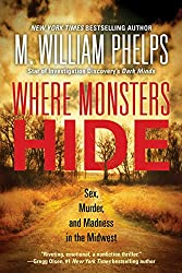 Where Monsters Hide: Sex, Murder, and Madness in the Midwest (English Edition)