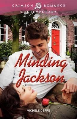 [(Minding Jackson)] [By (author) Michele Deppe] published on (June, 2012)
