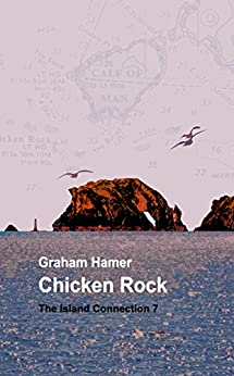 Chicken Rock (The Island Connection Book 7) by [Hamer, Graham]