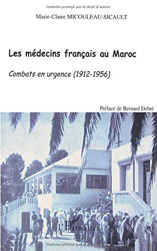 Médecins Français au Maroc (les) Combats en Urgence