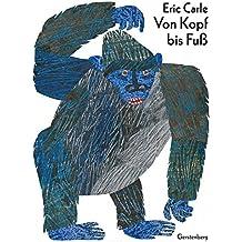 Von Kopf bis Fuß (Eric Carle German)