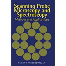 Scanning Probe Microscopy and Spectroscopy: Methods and Applications