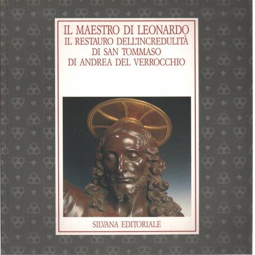 Il maestro di Leonardo: Il restauro dell'Incredulità di San Tommaso di Andrea del Verrocchio