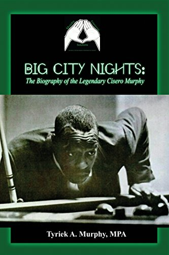 Big City Nights: The Biography of the Legendary Cisero Murphy por Mpa Tyriek a. Murphy