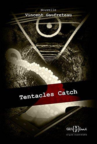 Couverture du livre Tentacles Catch