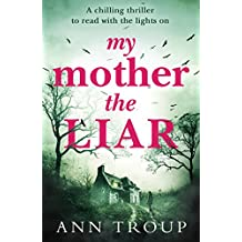 My Mother, The Liar: A chilling crime thriller to read with the lights on