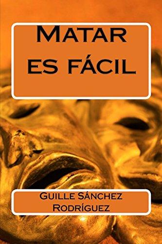 Matar es fácil por Guille Sánchez Rodríguez