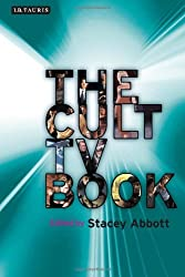 The Cult TV Book (Investigating Cult TV Series) by Stacey Abbott (Ed) (2010-02-22)