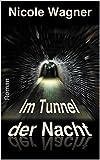 Im Tunnel der Nacht