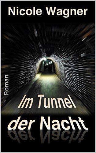 Nicole Wagner - Im Tunnel der Nacht